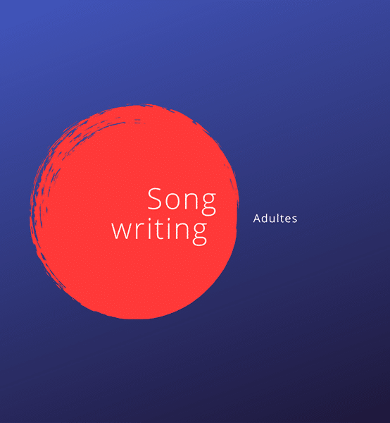 Atelier Songwriting Adultes